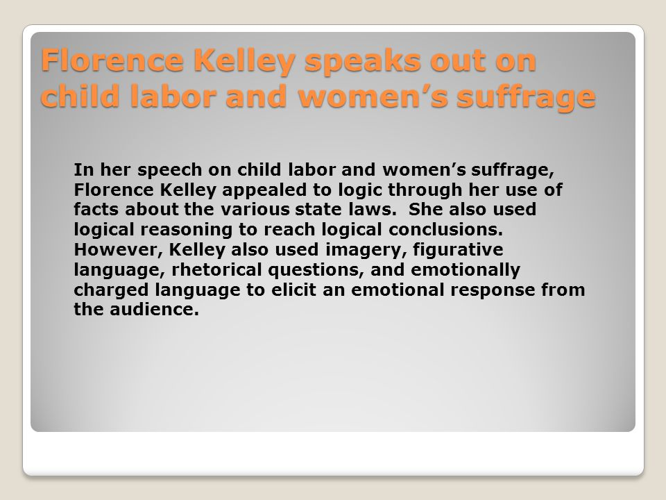 rhetoric the study or skill of writing or speaking as a means of  25 florence kelley