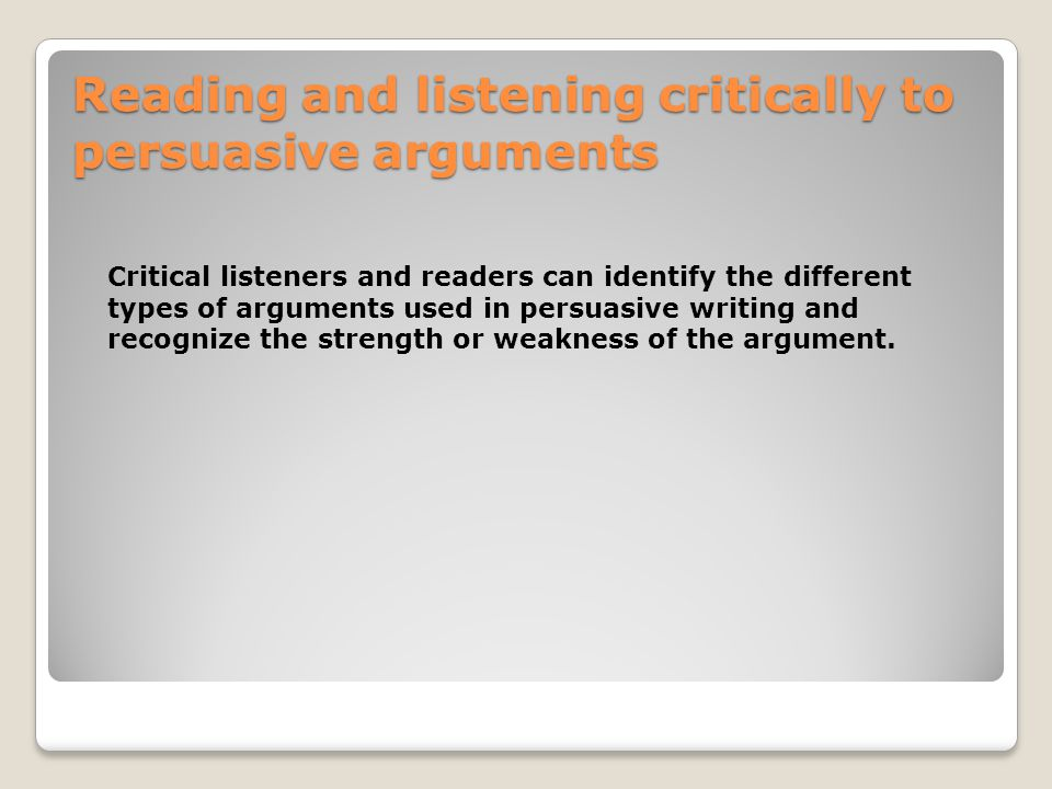 Reading and listening critically to persuasive arguments