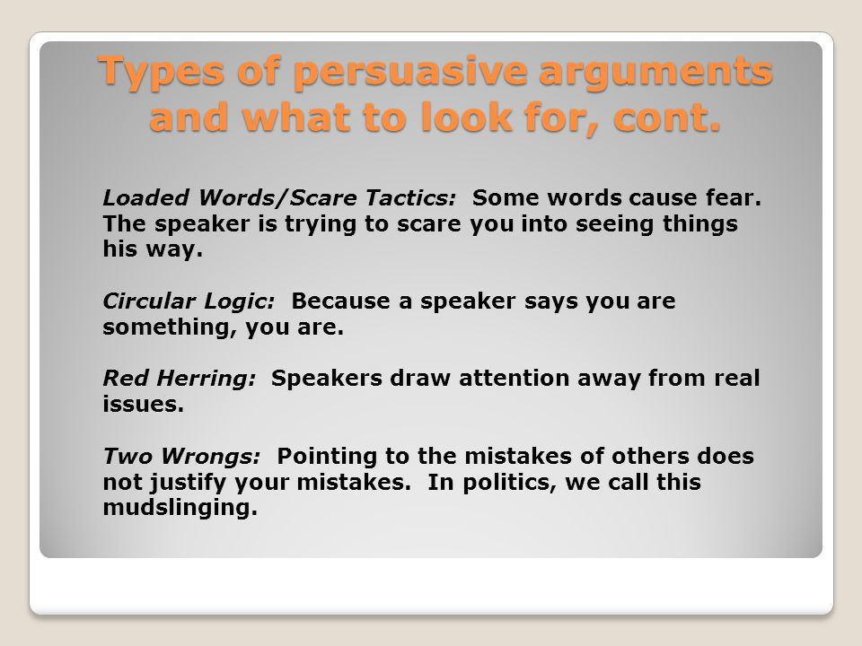 Types of persuasive arguments and what to look for, cont.