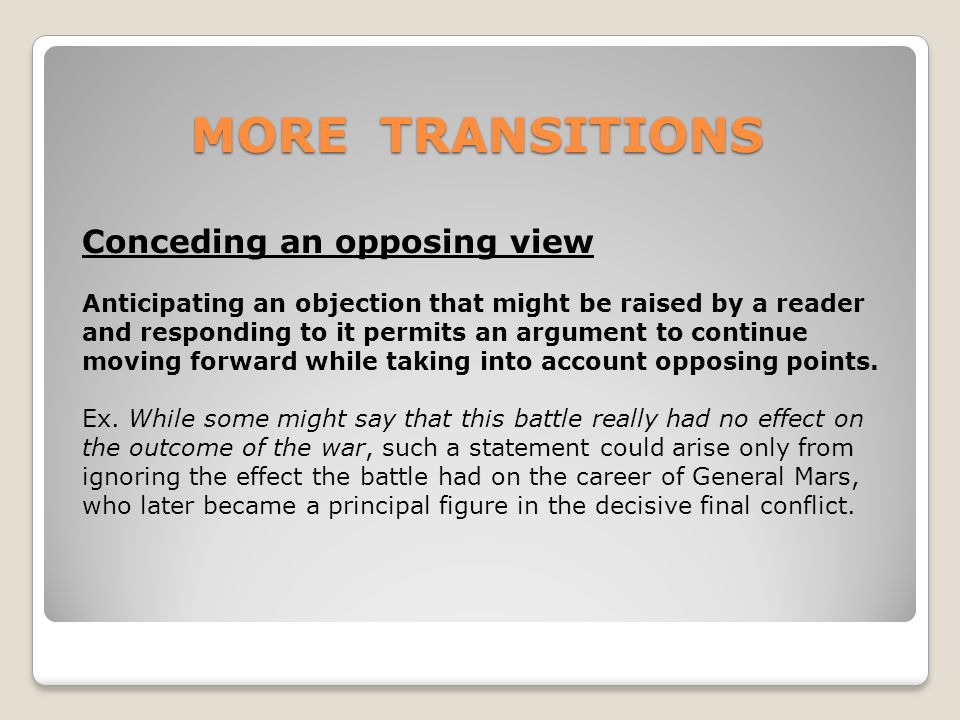 MORE TRANSITIONS Conceding an opposing view