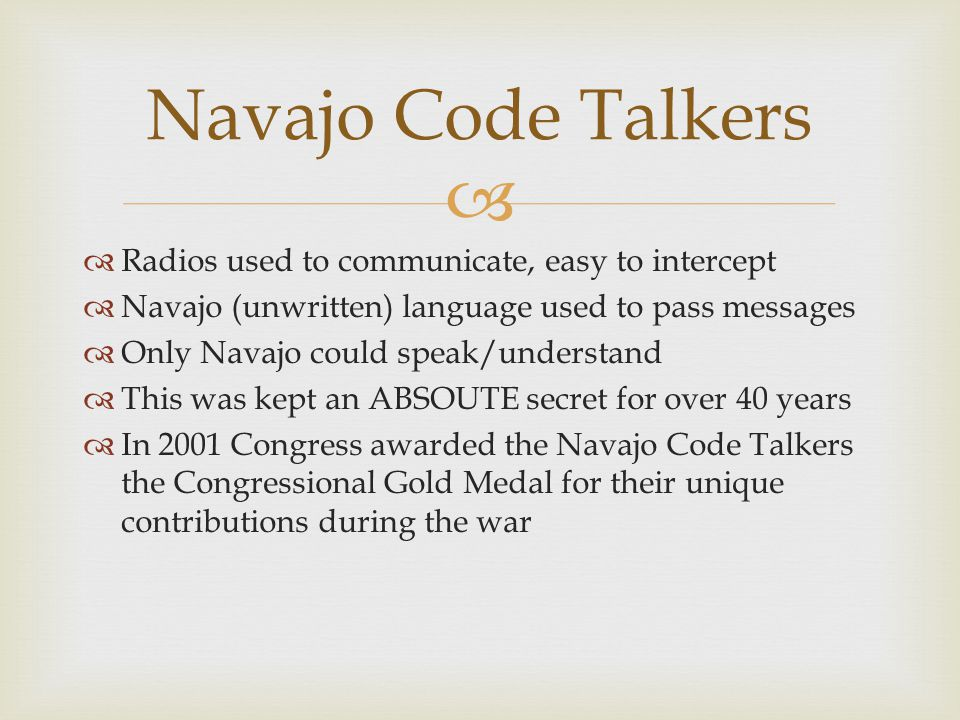 Navajo Code Talkers Radios used to communicate, easy to intercept