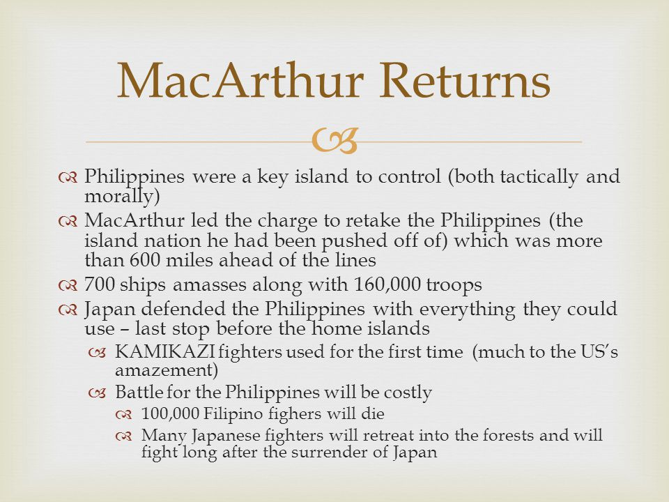 MacArthur Returns Philippines were a key island to control (both tactically and morally)