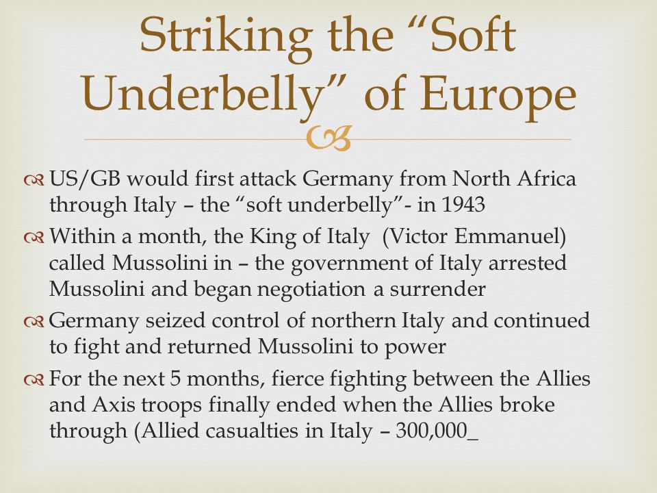 Striking the Soft Underbelly of Europe