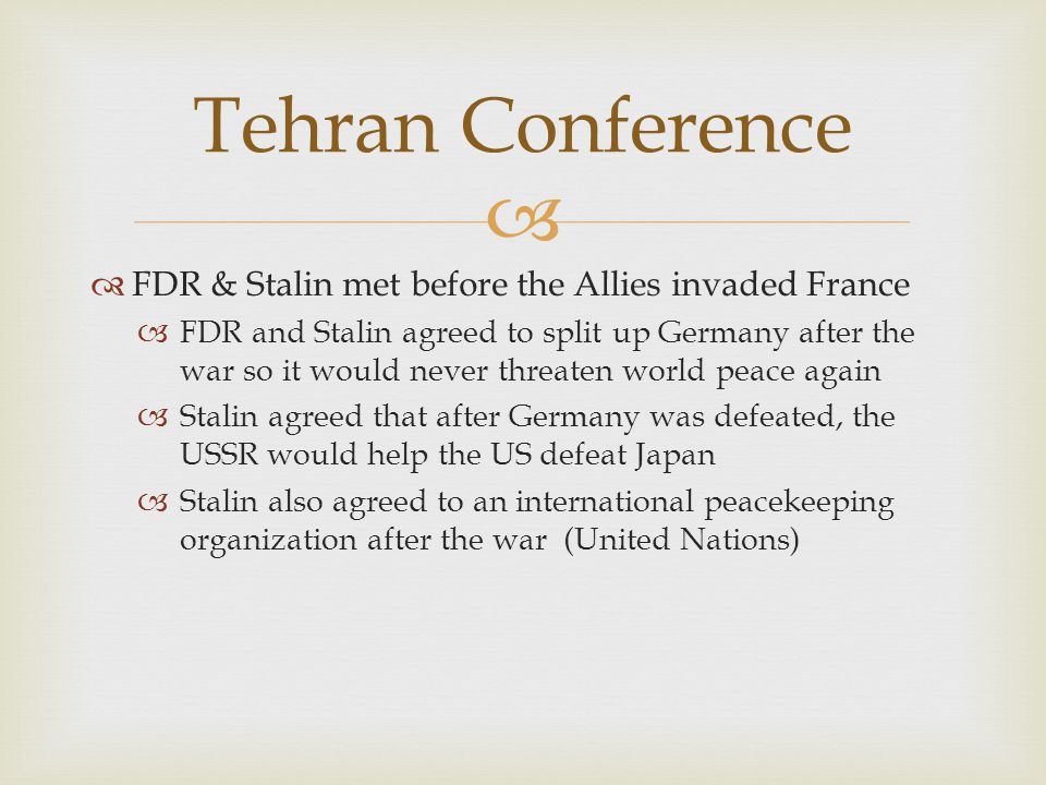 Tehran Conference FDR & Stalin met before the Allies invaded France
