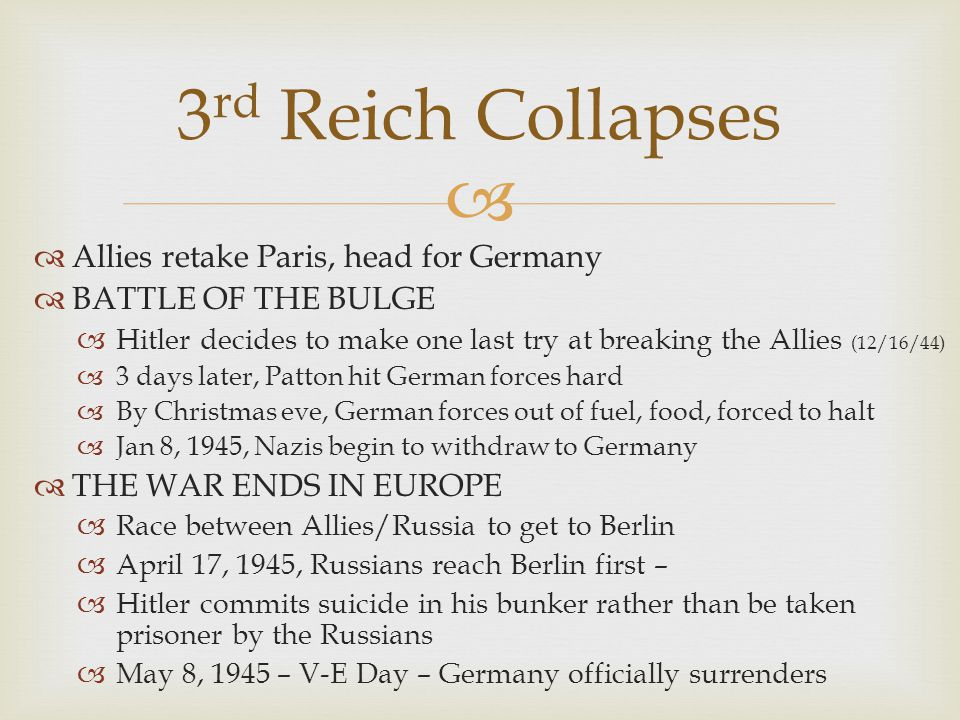 3rd Reich Collapses Allies retake Paris, head for Germany