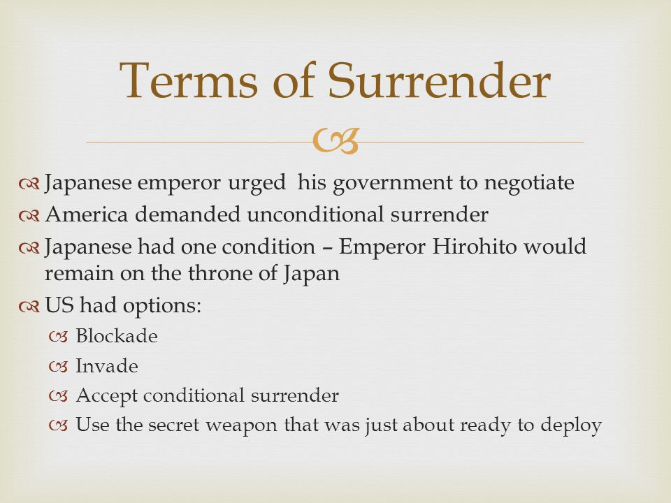 Terms of Surrender Japanese emperor urged his government to negotiate