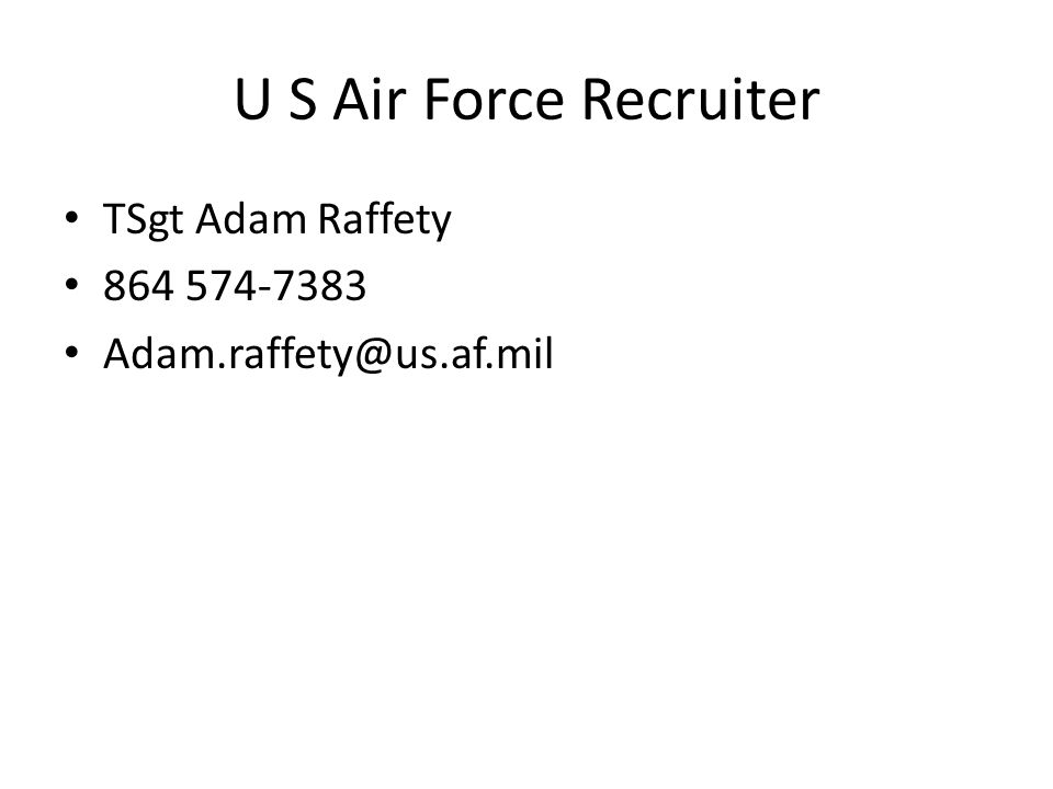 U S Air Force Recruiter TSgt Adam Raffety 864 574-7383