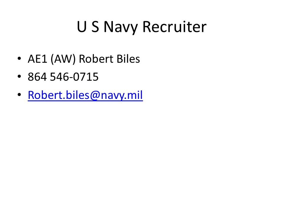 U S Navy Recruiter AE1 (AW) Robert Biles 864 546-0715
