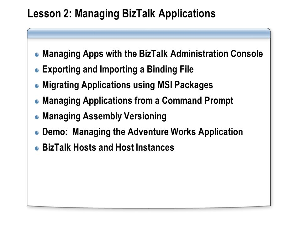 Lesson 2: Managing BizTalk Applications