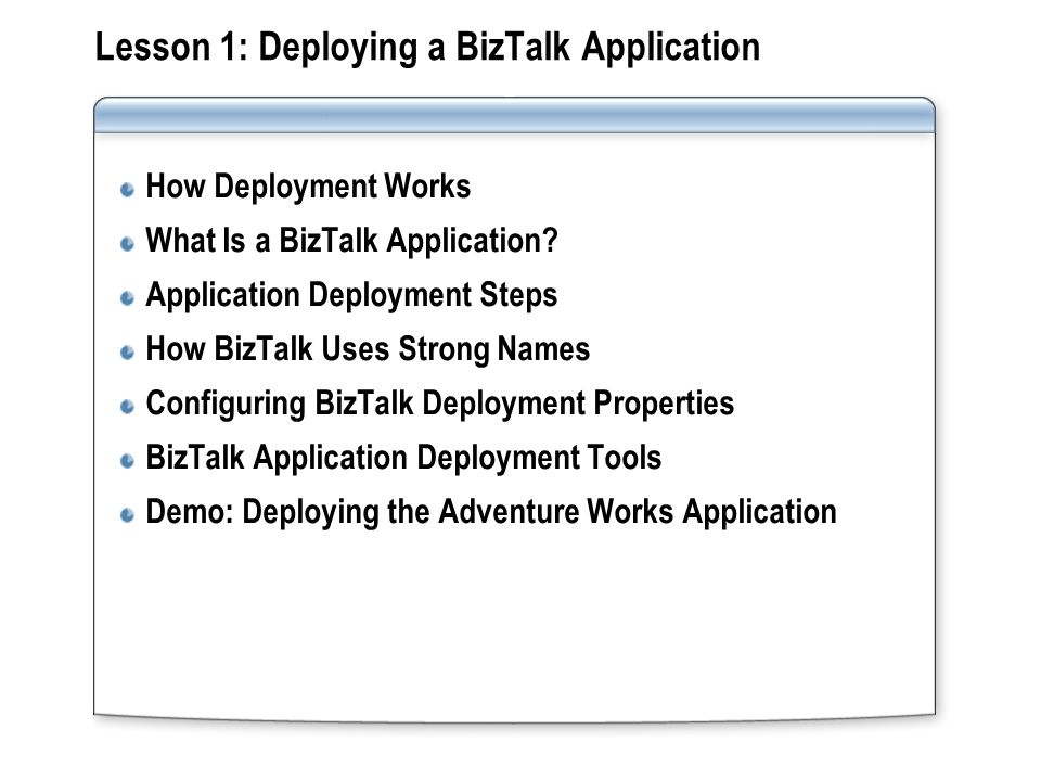 Lesson 1: Deploying a BizTalk Application