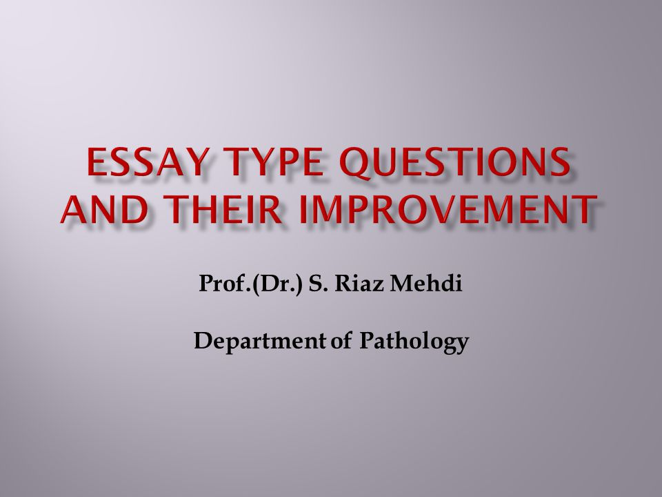 Essay Type Questions and Their Improvement