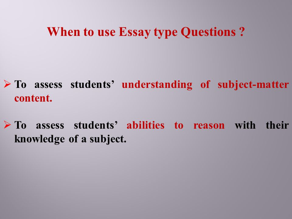 When to use Essay type Questions
