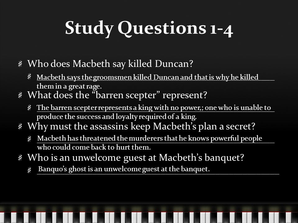 Study Questions 1-4 Who does Macbeth say killed Duncan