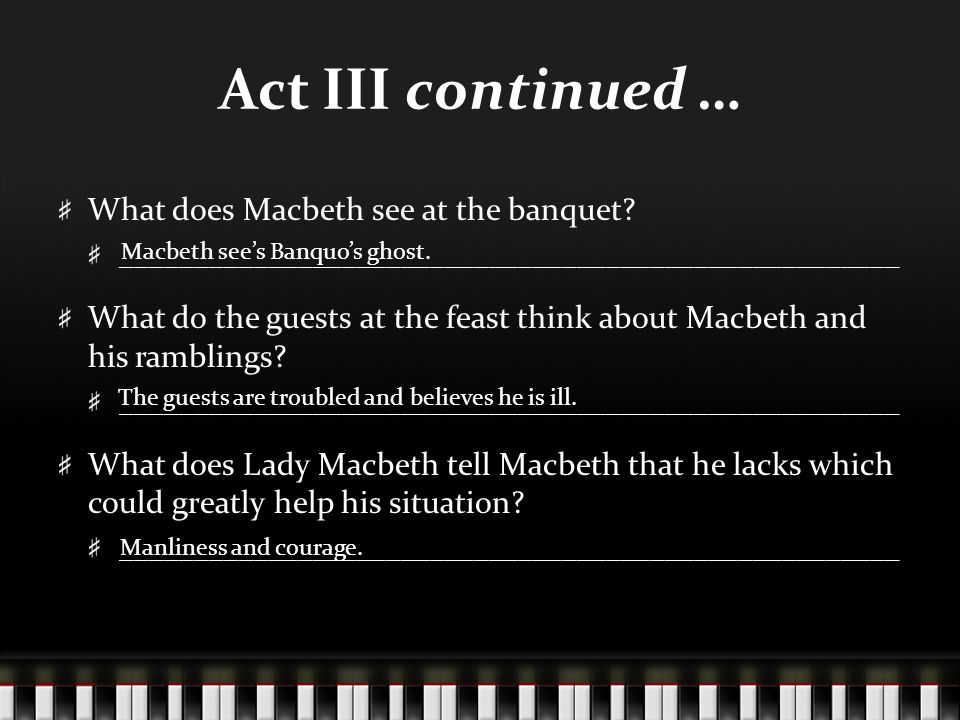 Act III continued … What does Macbeth see at the banquet