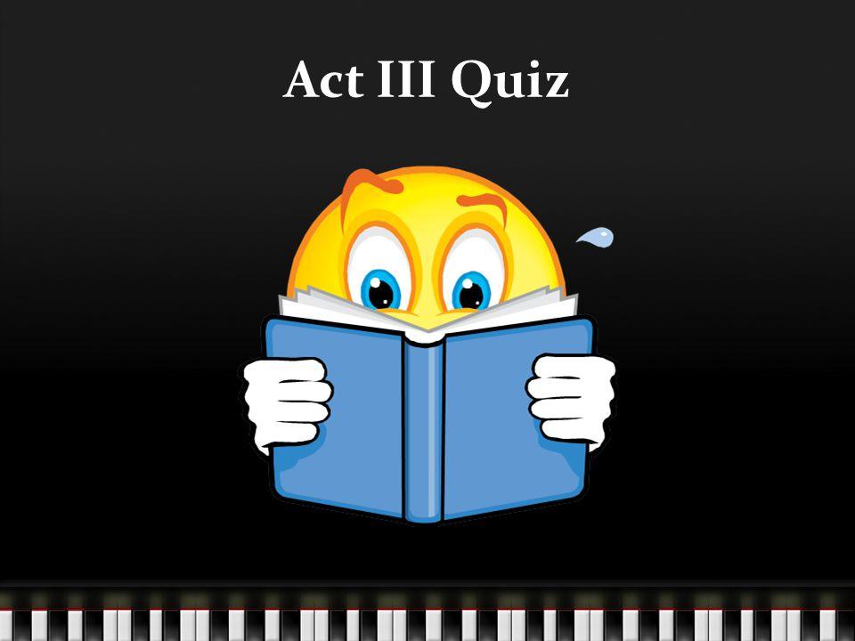 Act III Quiz