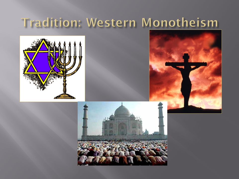 Tradition: Western Monotheism