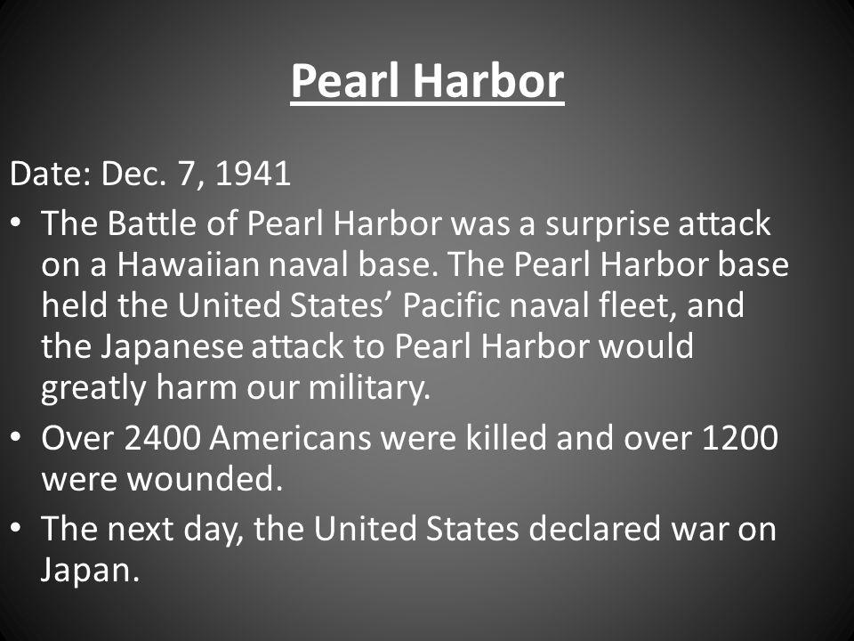 Pearl Harbor Date: Dec. 7, 1941.