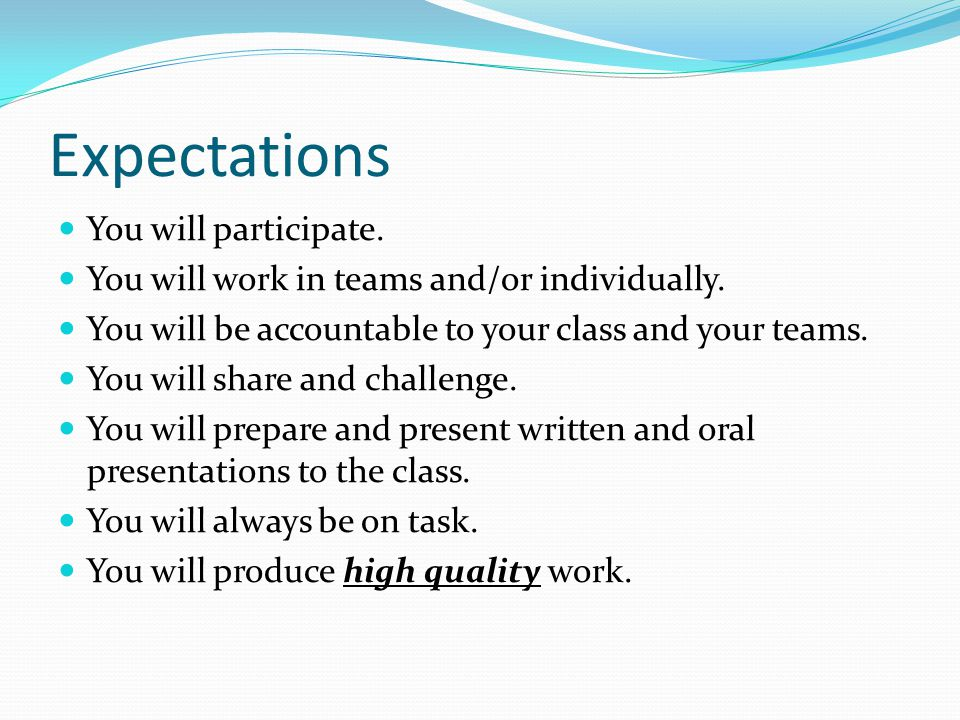 Expectations You will participate.