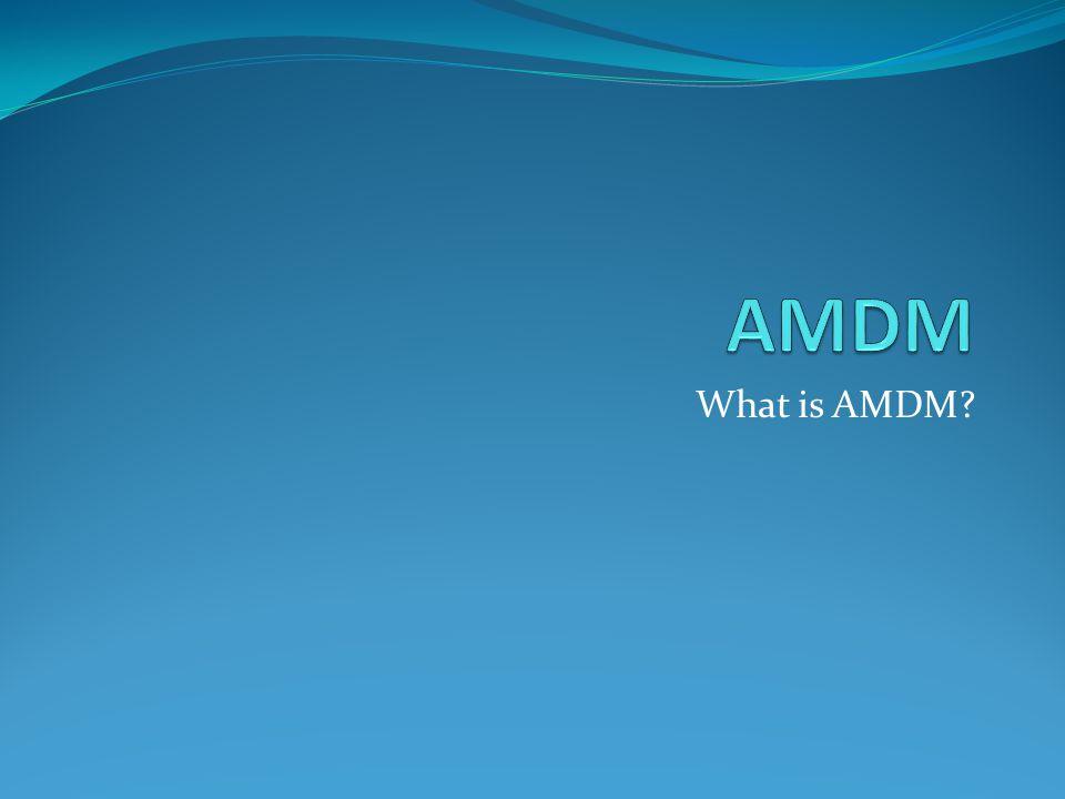 AMDM What is AMDM