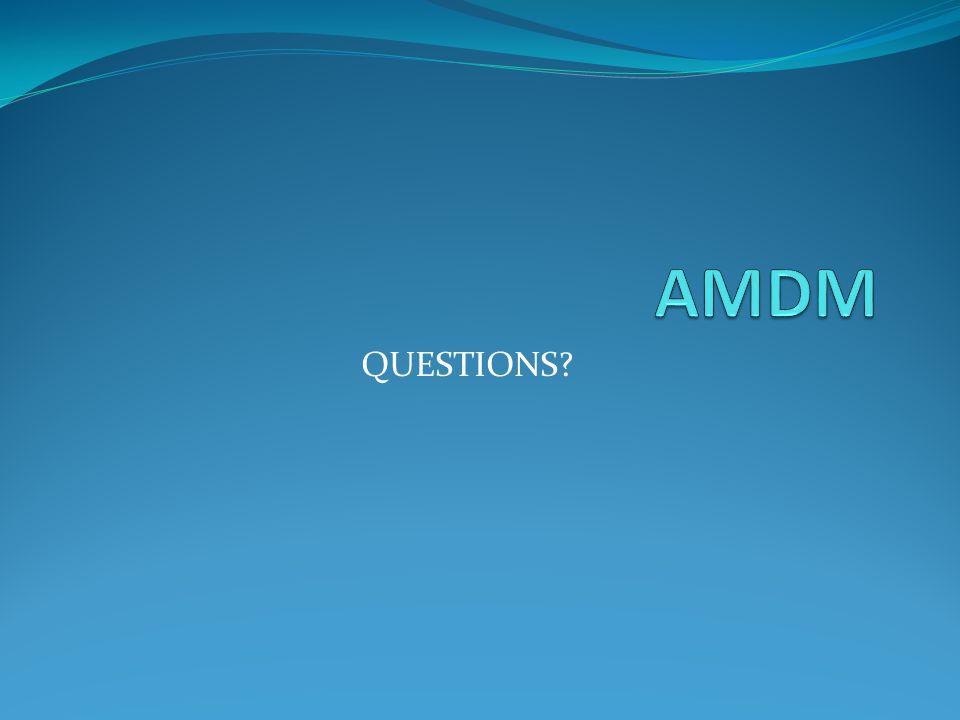 AMDM QUESTIONS