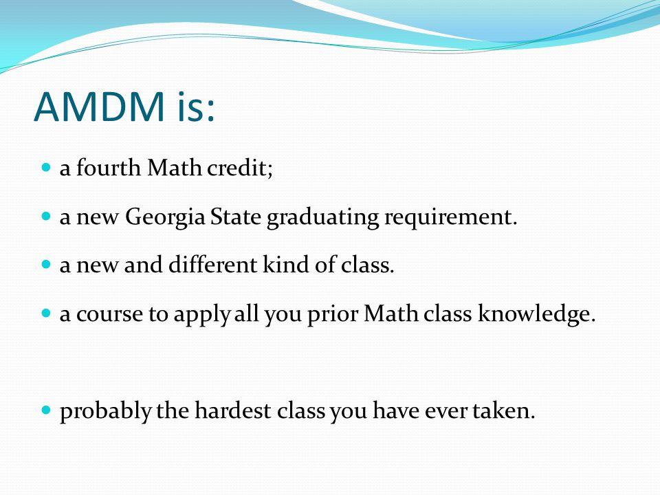AMDM is: a fourth Math credit;