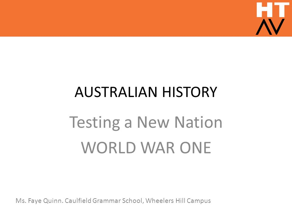 Testing a New Nation WORLD WAR ONE
