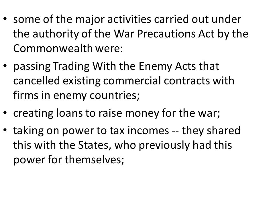 some of the major activities carried out under the authority of the War Precautions Act by the Commonwealth were: