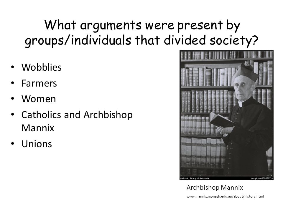 What arguments were present by groups/individuals that divided society