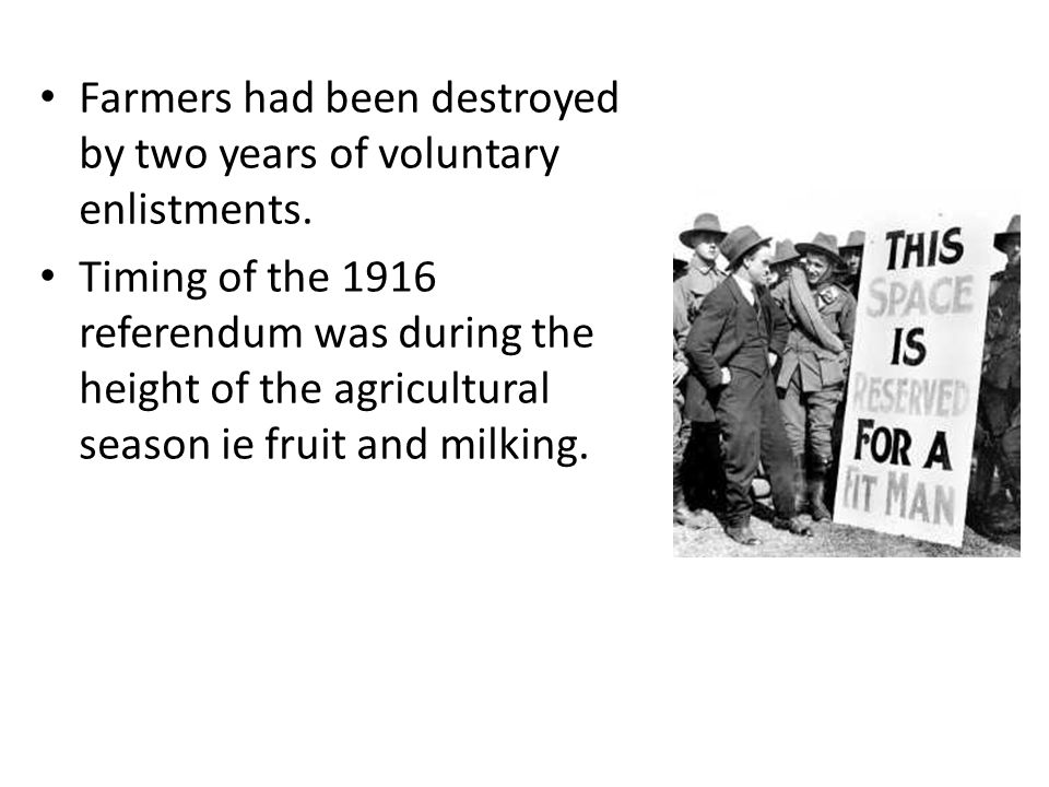 Farmers had been destroyed by two years of voluntary enlistments.