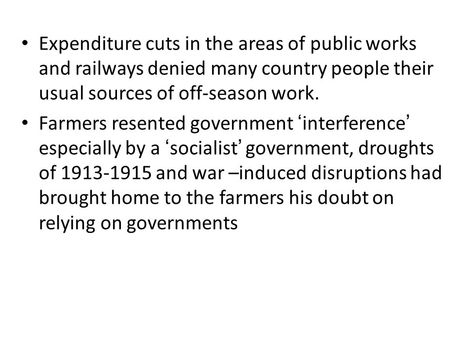 Expenditure cuts in the areas of public works and railways denied many country people their usual sources of off-season work.
