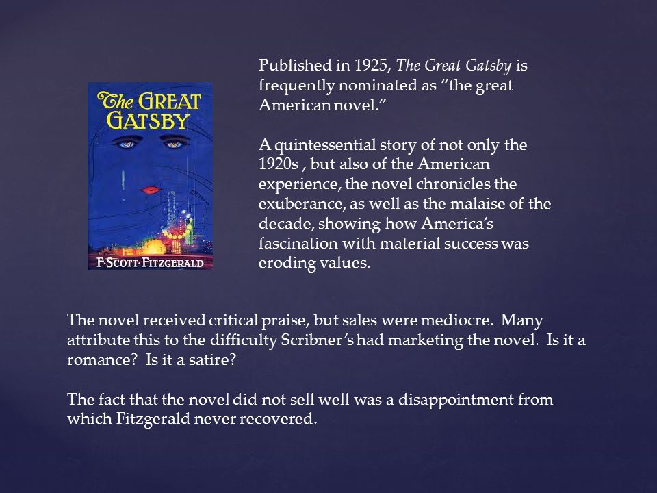 Published in 1925, The Great Gatsby is frequently nominated as the great American novel.