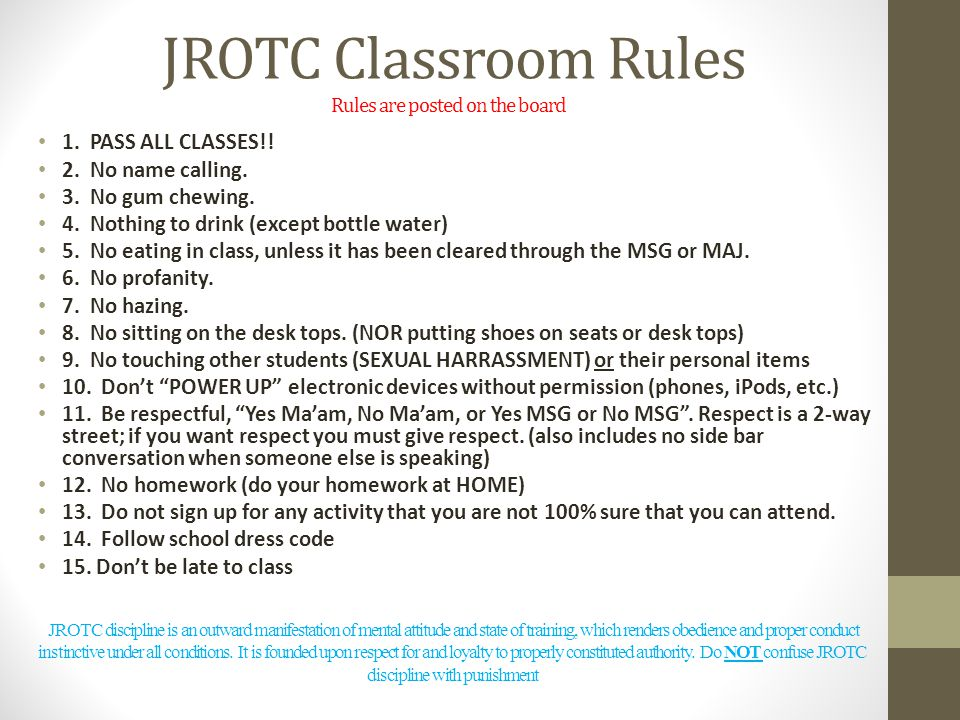 JROTC Classroom Rules Rules are posted on the board