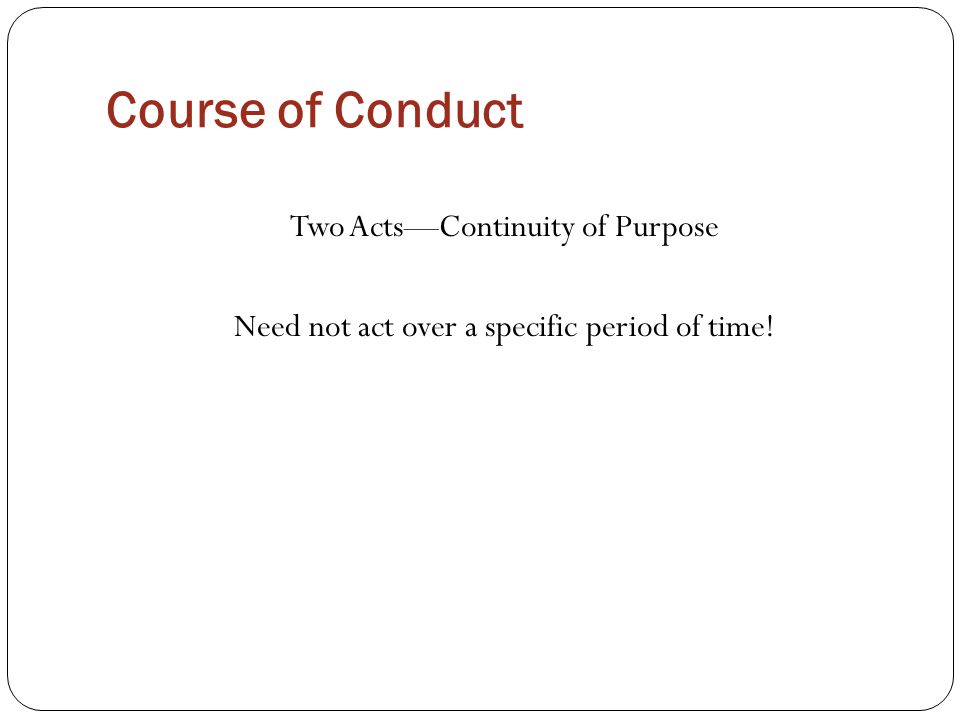 Course of Conduct Two Acts—Continuity of Purpose