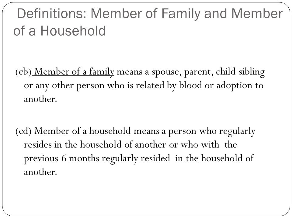 Definitions: Member of Family and Member of a Household