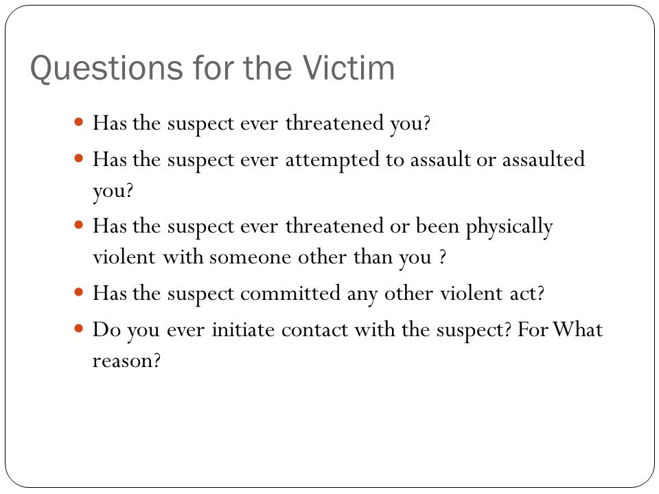Questions for the Victim