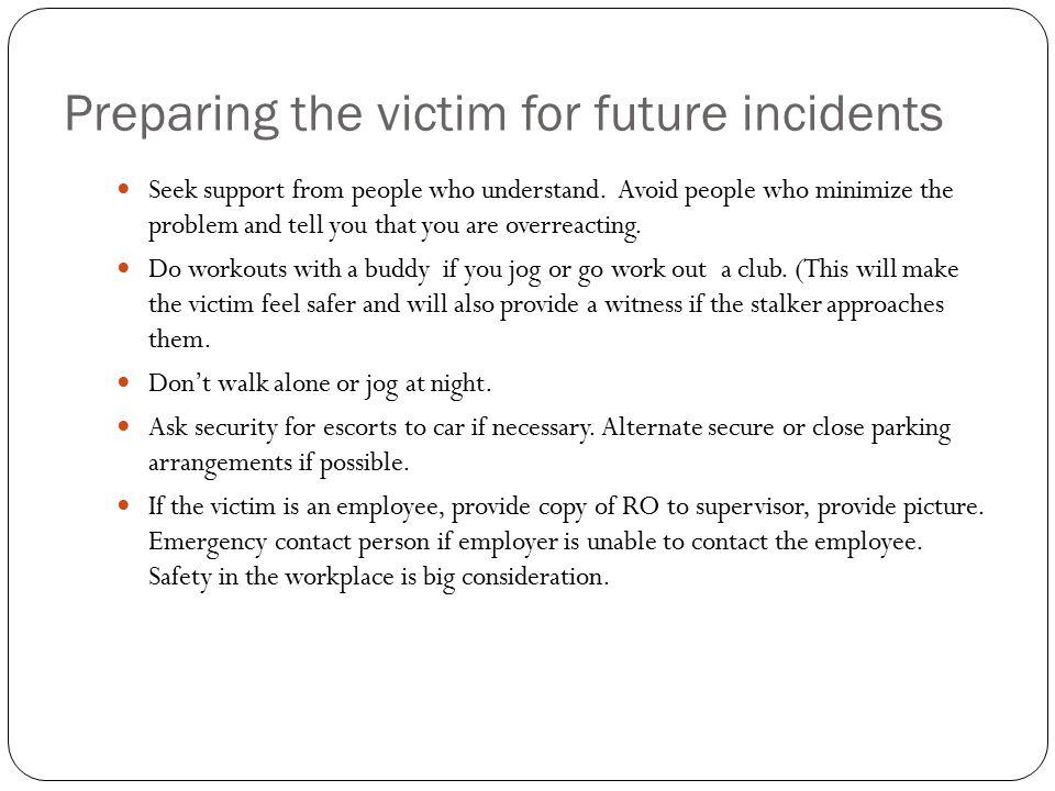 Preparing the victim for future incidents