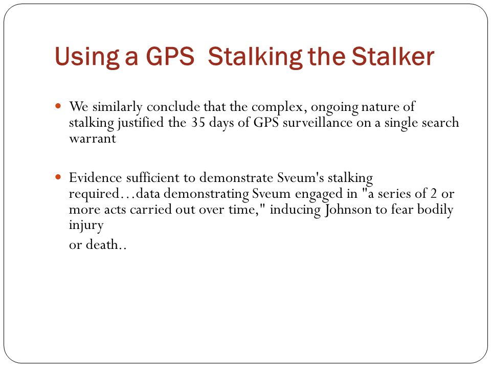 Using a GPS Stalking the Stalker