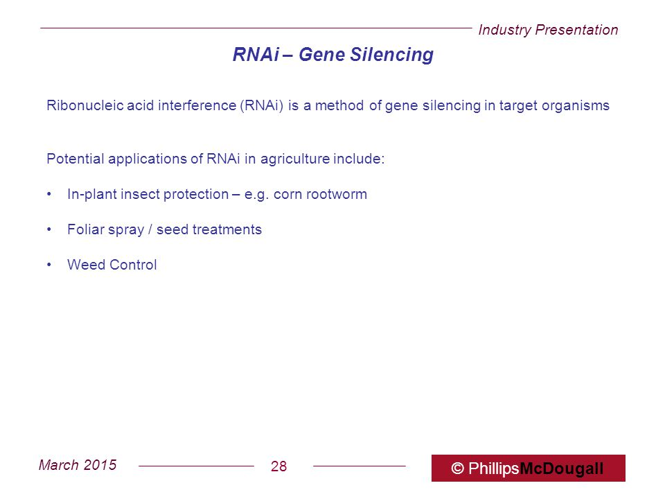 RNAi – Gene Silencing Ribonucleic acid interference (RNAi) is a method of gene silencing in target organisms.