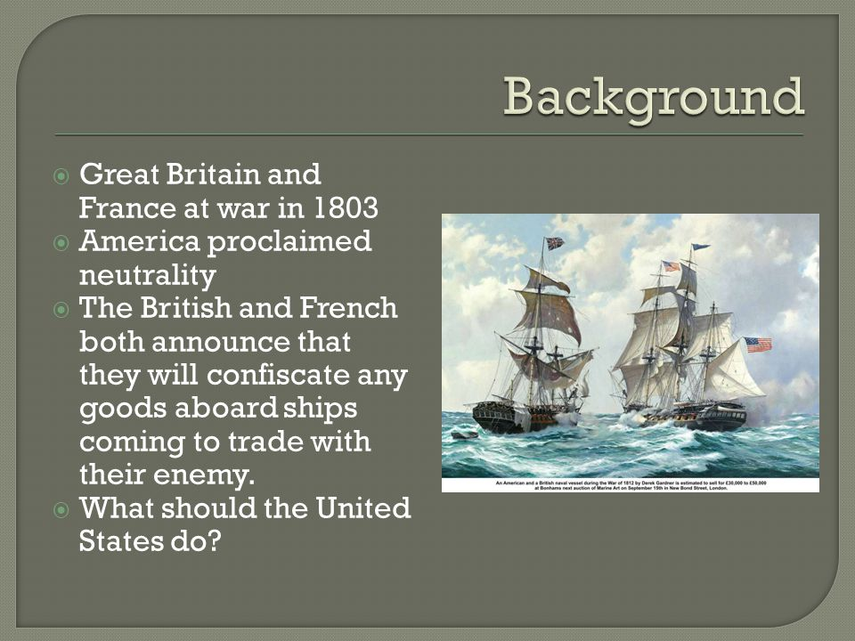 Background Great Britain and France at war in 1803