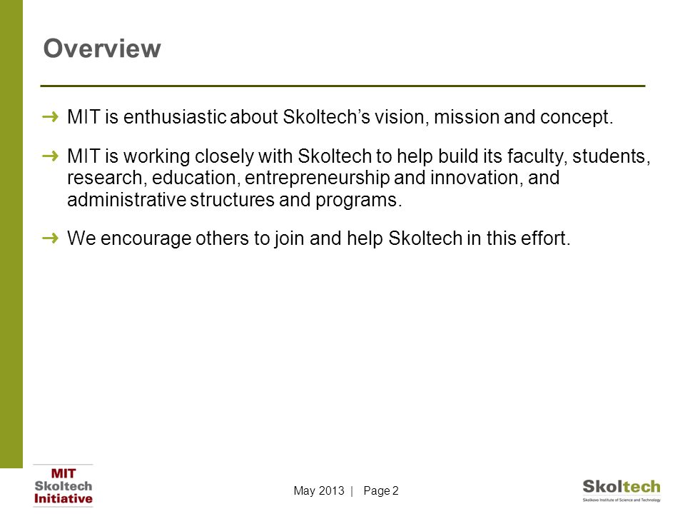 Overview MIT is enthusiastic about Skoltech's vision, mission and concept.