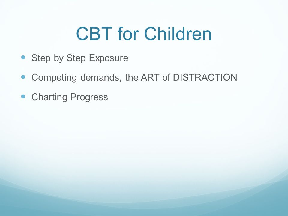 CBT for Children Step by Step Exposure