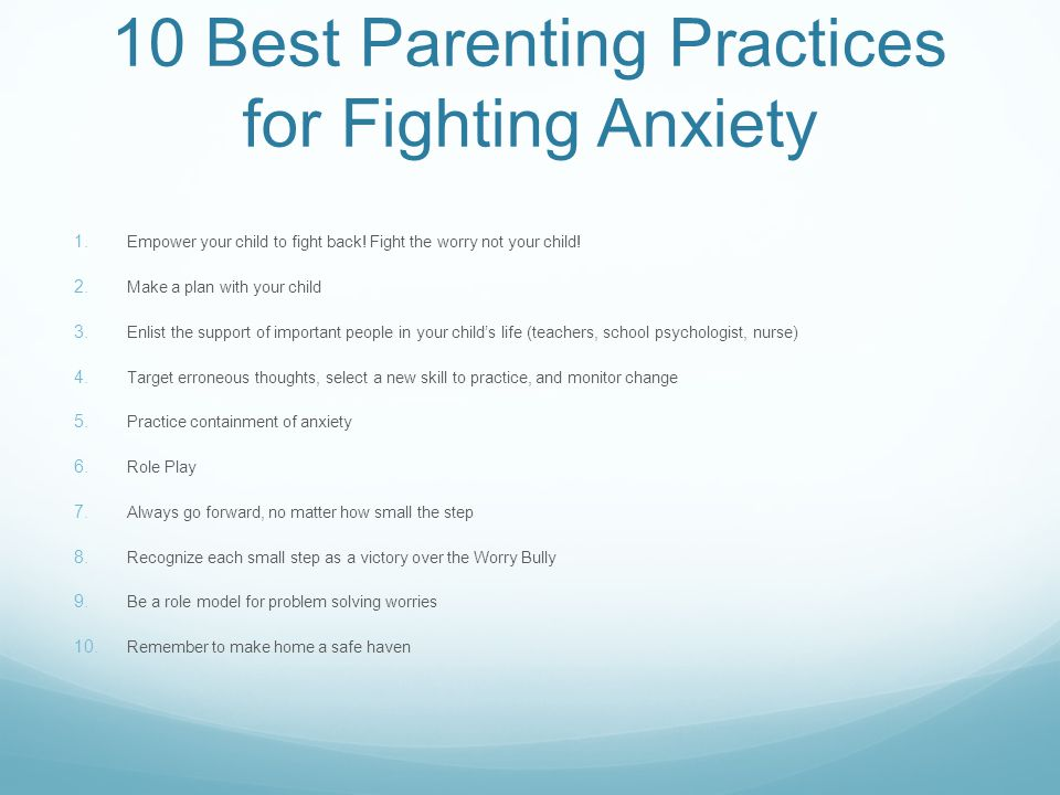 10 Best Parenting Practices for Fighting Anxiety
