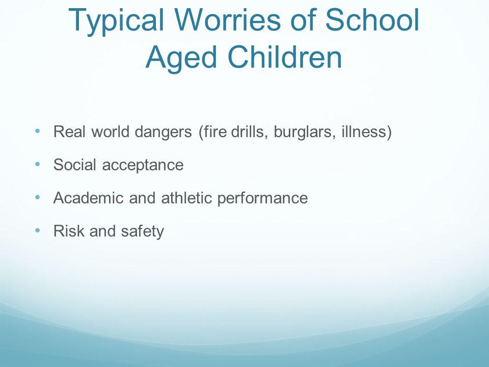 Typical Worries of School Aged Children