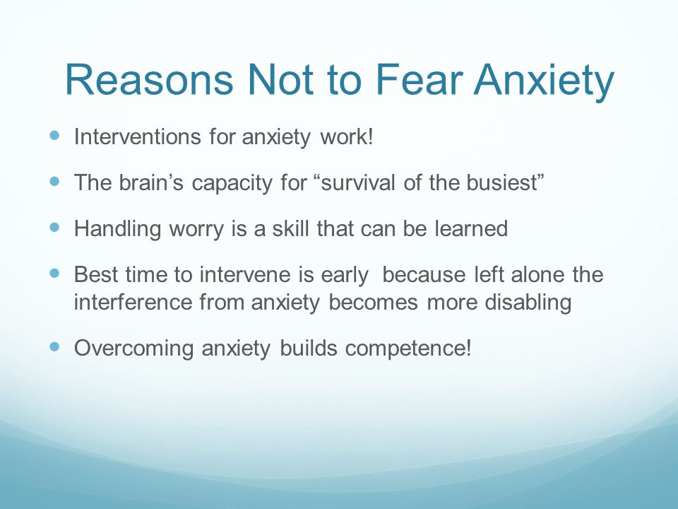 Reasons Not to Fear Anxiety