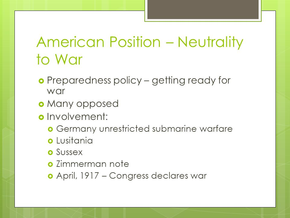 American Position – Neutrality to War