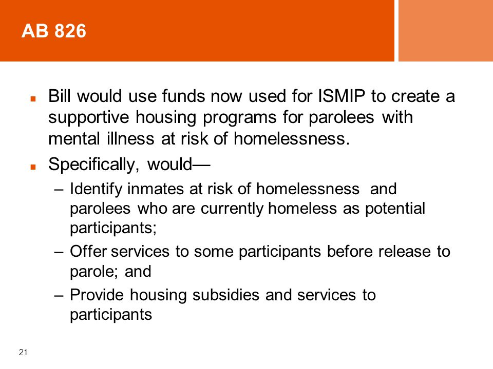 AB 826 Bill would use funds now used for ISMIP to create a supportive housing programs for parolees with mental illness at risk of homelessness.