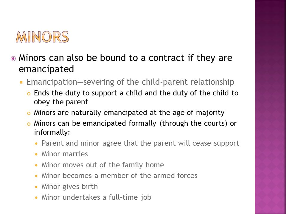 minors Minors can also be bound to a contract if they are emancipated