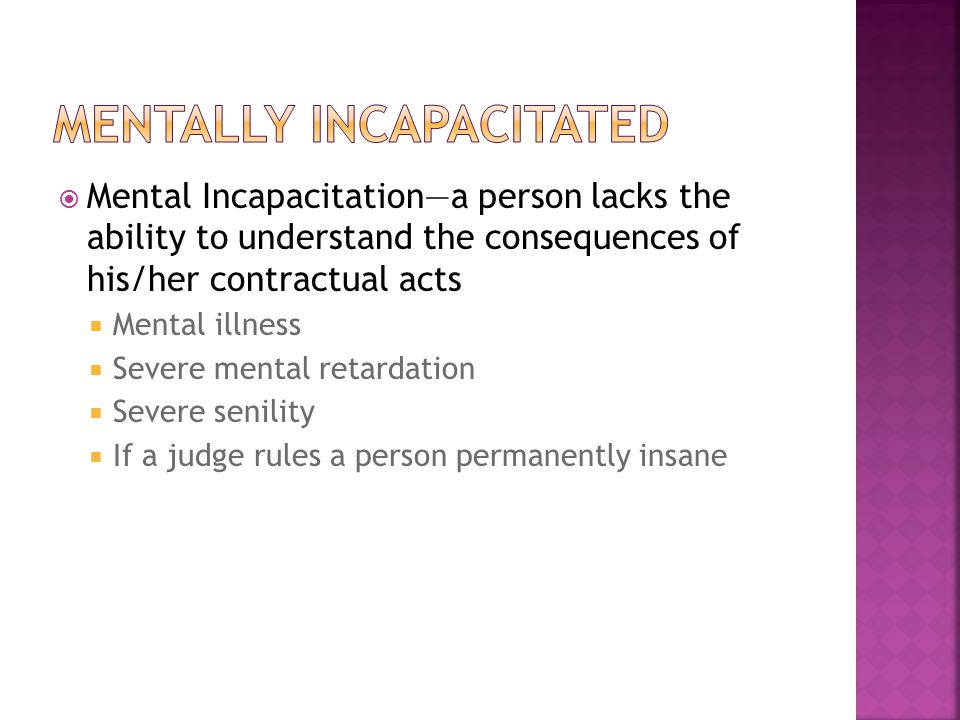 Mentally incapacitated