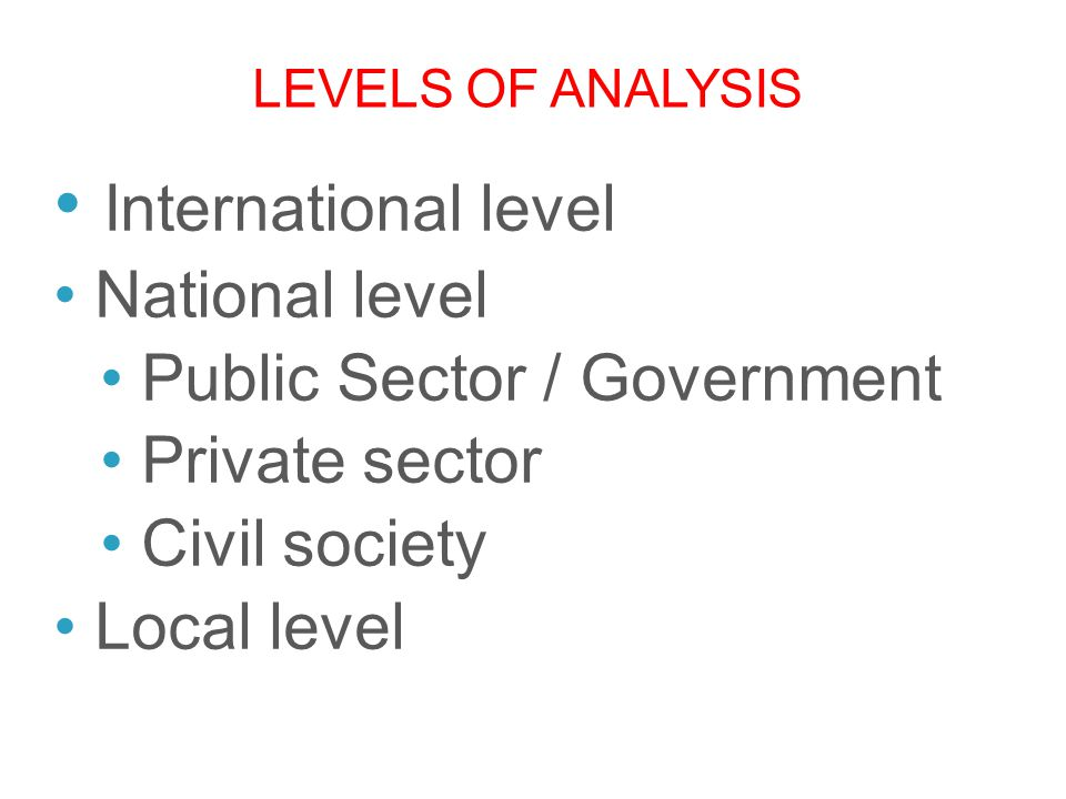 International level National level Public Sector / Government