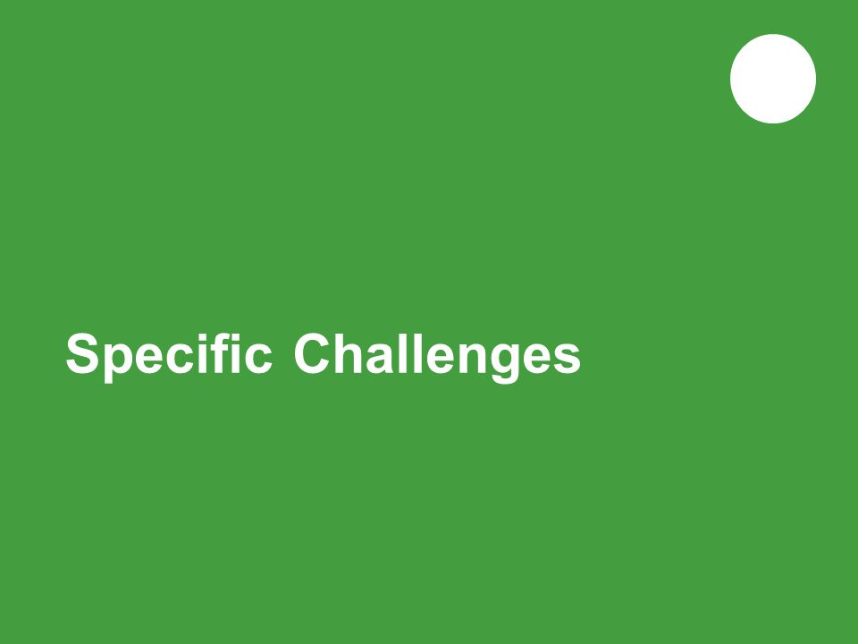 Specific Challenges